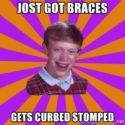 Unlucky Brian Strikes Again - jost got braces gets curbed stomped