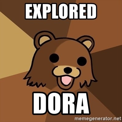 Pedobear - explored  dora