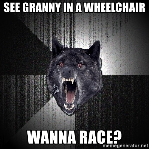 Insanity Wolf - see granny in a wheelchair wanna race?