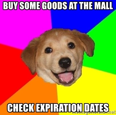Advice Dog - buy some goods at the mall check expiration dates