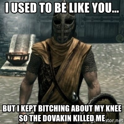 skyrim whiterun guard - I used to be like you... But I kept bitching about my knee so the dovakin killed me