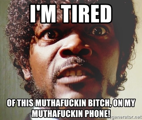 Mad Samuel L Jackson - I'm Tired of this muthafuckin bitch, on my muthafuckin phone!