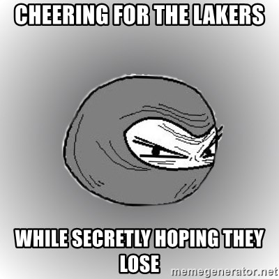 Ninja guy - cheering for the lakers while secretly hoping they lose