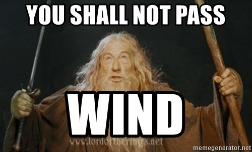 You shall not pass - you shall not pass wind