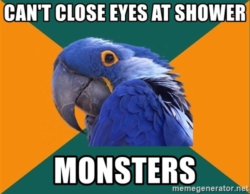Paranoid Parrot - CAN'T cLOSE EYES AT SHOWER MONSTERS