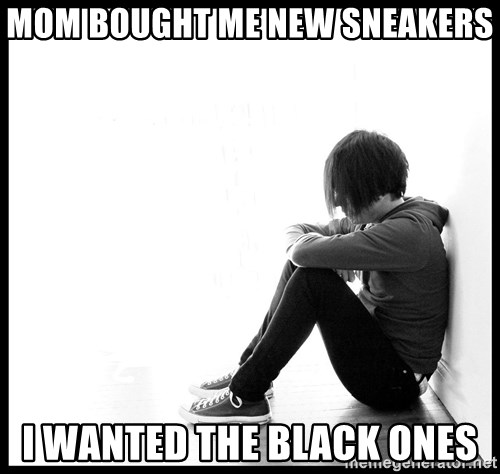 First World Problems - mom bought me new sneakers i wanted the black ones