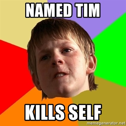 Angry School Boy - named tim kills self