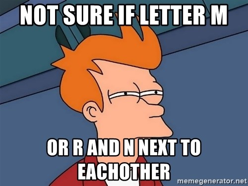 Futurama Fry - not sure if letter m or r and n next to eachother