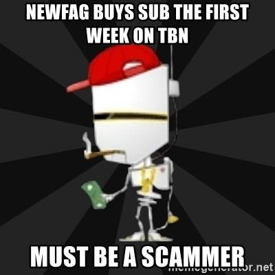 TheBotNet Mascot - Newfag buys sub the first week on tbn Must be a scammer