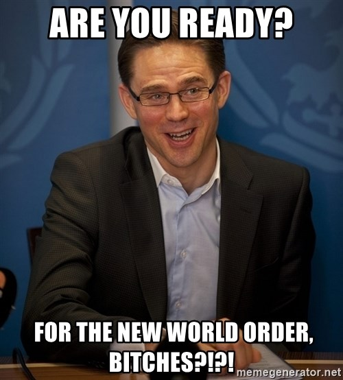 Katainen Perkele - Are you ready?  for the New World Order, bitches?!?!