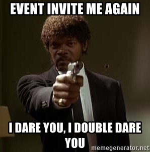 Jules Pulp Fiction - event invite me again i dare you, i double dare you