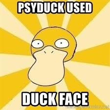 Conspiracy Psyduck - Psyduck used duck face