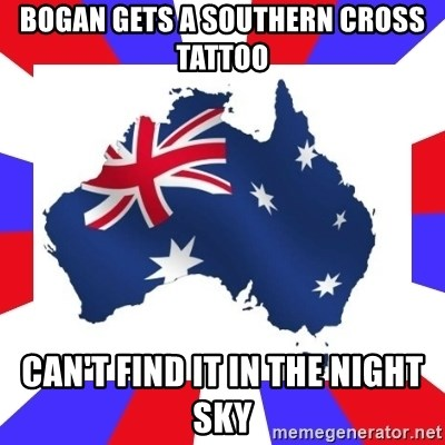 australia - BOGAN Gets a southern cross tattoo CAN'T FIND IT IN THE NIGHT SKY