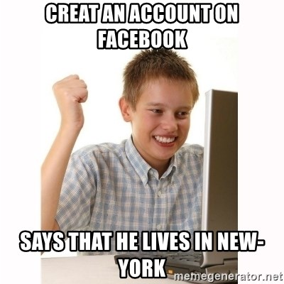 Computer kid - creat an account on facebook says that he lives in new-york