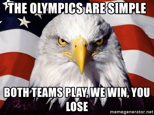 American Pride Eagle - The Olympics are simple both teams play, we win, you lose