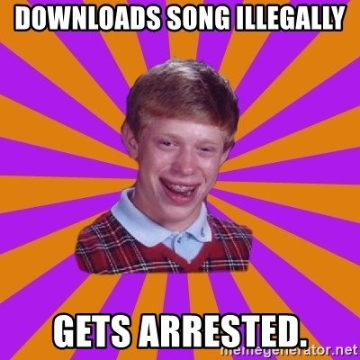 Unlucky Brian Strikes Again - downloads song illegally gets arrested.