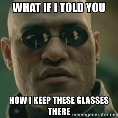 Nikko Morpheus - WHAT IF I TOLD YOU HOW I KEEP THESE GLASSES THERE