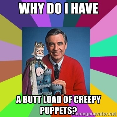 mr rogers  - why do i have a butt load of creepy puppets?