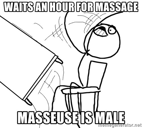 Desk Flip Rage Guy - waits an hour for massage Masseuse is male