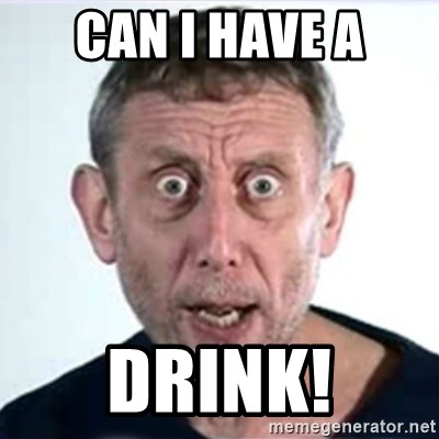 Michael Rosen  - Can I have a Drink!