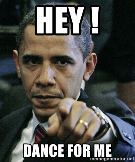 Pissed off Obama - Hey ! dance for me