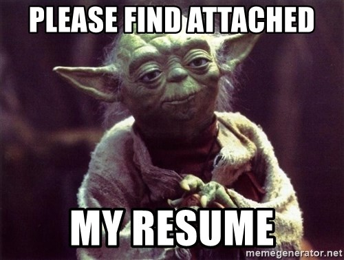 please find attached my resume yoda meme generator