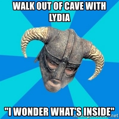 """skyrim stan - WALK OUT OF CAVE WITH LYDIA """"I WONDER WHAT'S INSIDE"""""""
