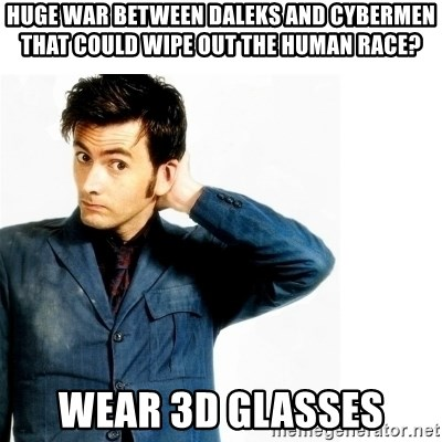 Doctor Who - huge war between Daleks and cybermen that could wipe out the human race? wear 3d glasses