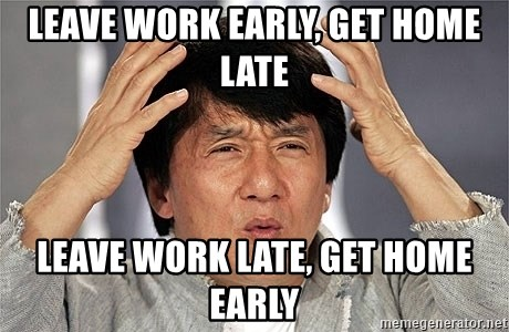 Jackie Chan - Leave work early, get home late Leave work late, get home early