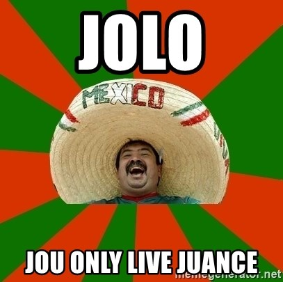 Successful Mexican - JOLO Jou Only Live juance