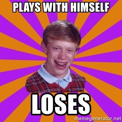 Unlucky Brian Strikes Again - plays with himself loses