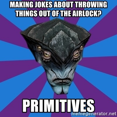 Javik the Prothean - making jokes about throwing things out of the airlock? primitives