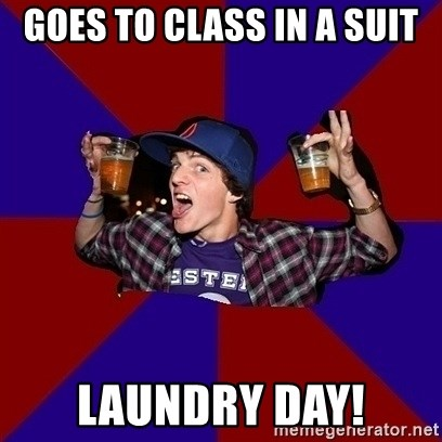 Sunny Student - Goes to class in a suit Laundry Day!