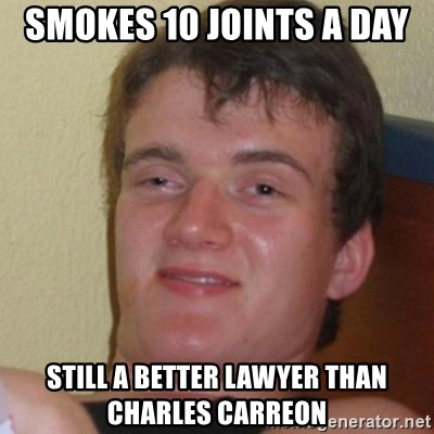 Stoner Stanley - Smokes 10 joints a day still a better lawyer than Charles Carreon