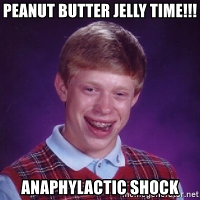 Bad Luck Brian - PEANUT Butter Jelly Time!!! anaphylactic shock