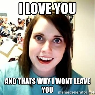 Overly Attached Girlfriend 2 - i love you and thats why i wont leave you