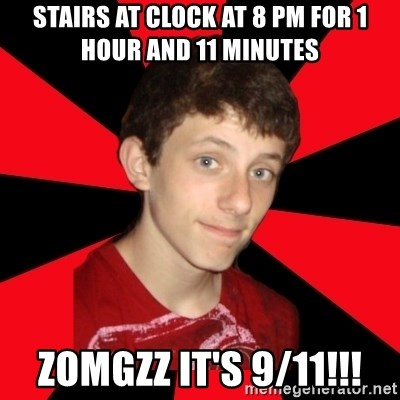 the snob - stairs at clock at 8 pm for 1 hour and 11 minutes ZOMGzz it's 9/11!!!