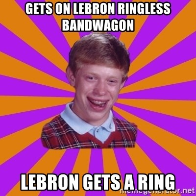 Unlucky Brian Strikes Again - gets on lebron ringless bandwagon lebron gets a ring