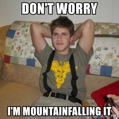 Jake Bell: Stoner - don't worry i'm mountainfalling it