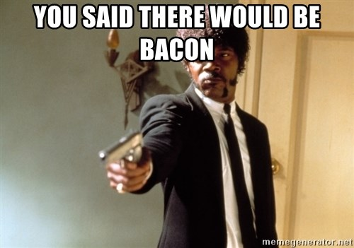 Samuel L Jackson - You said there would be Bacon