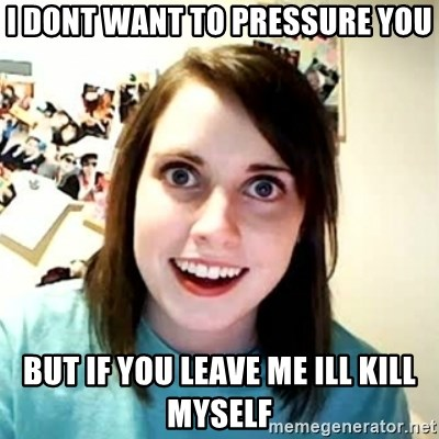 Overly Attached Girlfriend 2 - i dont want to pressure you but if you leave me ill kill myself