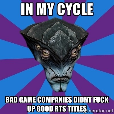 Javik the Prothean - in my cycle bad game companies didnt fuck up good RTS titles
