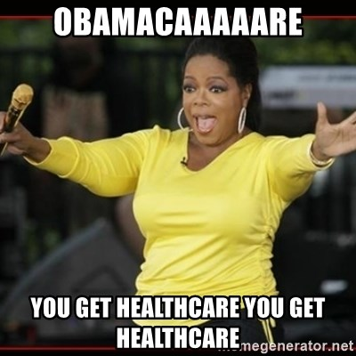 Overly-Excited Oprah!!!  - OBAMACAAAAARE YOU GET HEALTHCARE YOU GET HEALTHCARE