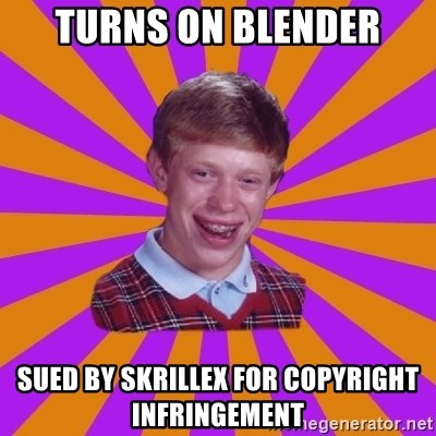 Unlucky Brian Strikes Again - turns on blender sued by skrillex for copyright infringement
