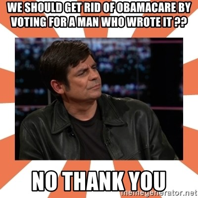 Gillespie Says No - we should get rid of Obamacare by voting for a man who wrote it ?? No thank you