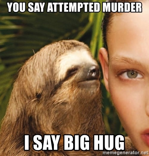 The Rape Sloth - You say attempted murder I say big hug