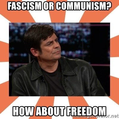 Gillespie Says No - Fascism or communism? How about freedom