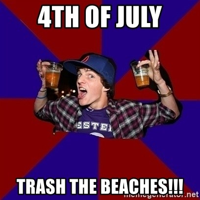 Sunny Student - 4th of july trash the beaches!!!
