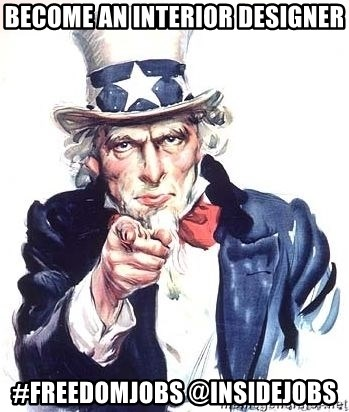 Uncle Sam - Become an interior designer #freedomjobs @Insidejobs