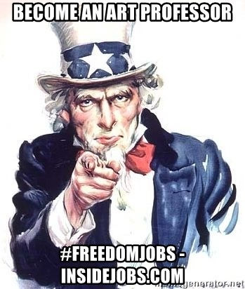 Uncle Sam - become an art professor #freedomjobs - insidejobs.com